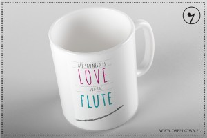 All you need is - Flute - Flet - Kubek ceramiczny